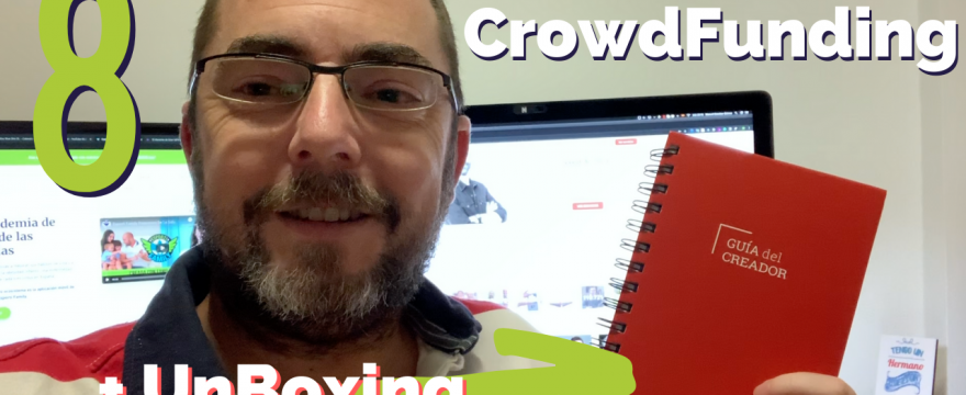 Cap.8. CrowdFunding para el Emprendimiento Social con unboxing de la «Guía del Creador» de Vanacco